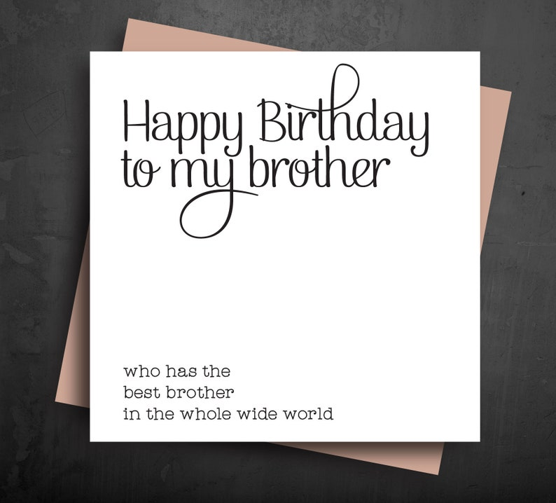 FUN BIRTHDAY CARDS Happy Birthday To My Brother Who Has The
