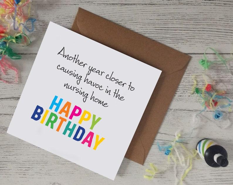 Birthday Greeting Cards Closer To Nursing Home Funny