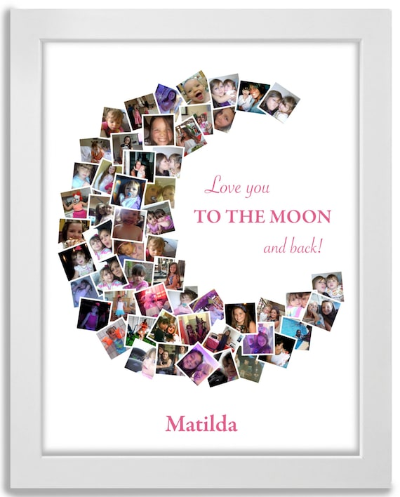 I Love You To The Moon And Back Picture Collage Etsy