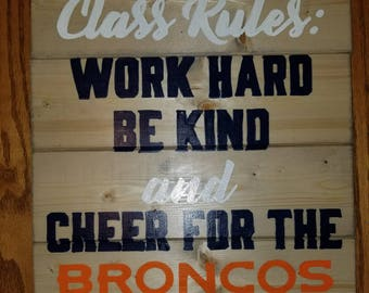Broncos Class Rules Wood Sign