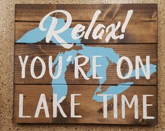 Relax You're On Lake Time Wood Sign