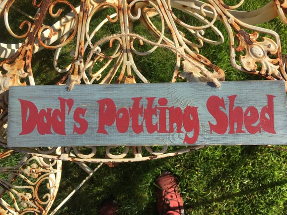 Gifts For Dad, Hand Made Garden Signs Dadu0027s Potting Shed