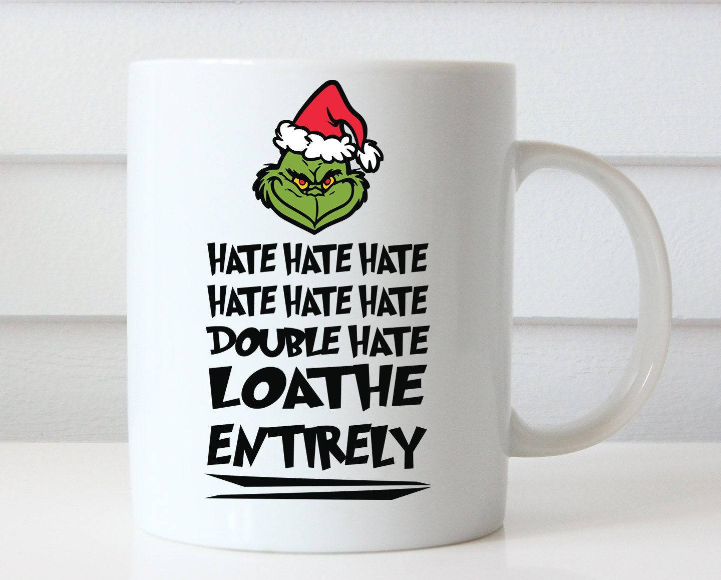 Grinch Mug Grinch Christmas Double Hate Loathe Entirely Dr | Etsy