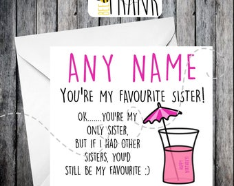 Funny, rude, alternative, sarcastic, BIRTHDAY card. Sister!