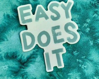 Easy Does It Vinyl Sticker, Decals For Cellphone, iPad Stickers, Mirror Sticker, Water Bottle, 12 Step Recovery