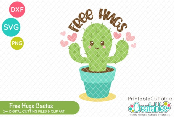 Free Hugs Cactus Svg Cut File Clipart E441 Svg Dxf Files Etsy