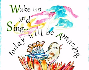 """India Ink/ Water Color """"Wake up and Sing"""""""