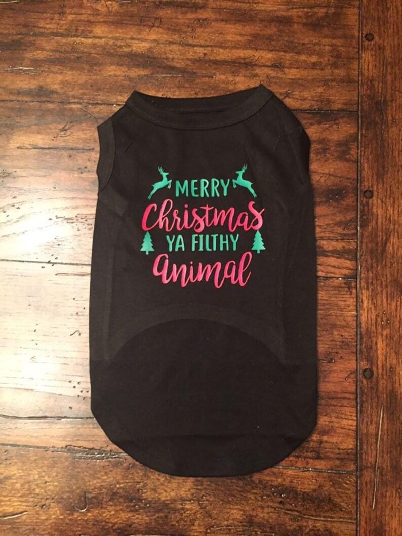 b83f4c92 Merry Christmas Ya Filthy Animal Dog Shirt OR Hoodie Home | Etsy