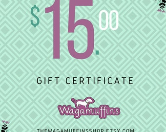 15.00 Wagamuffins shop gift certificate|Last minute gifts|Gifts for dogs and dog lovers