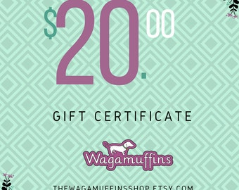 20.00 Wagamuffins shop gift certificate|Last minute gifts|Gifts for dogs and dog lovers