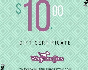 10.00 Wagamuffins shop gift certificate|Last minute gifts|Gifts for dogs and dog lovers