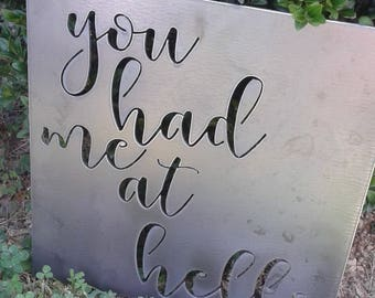 you had me at hello (LARGE), metal sign quote, custom quote metal sign