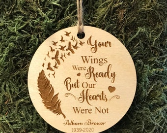 Memorial Ornament- your wings were ready-sympathy gift-  personalized memorial- Christmas ornament- laser engraved-personalized ornament-