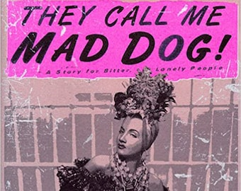 """ERIKA LOPEZ / """"They Call Me Mad Dog: A Story for Bitter, Lonely People"""" 1998 / New Signed Original Square Grey Paper HARDCOVER Book"""