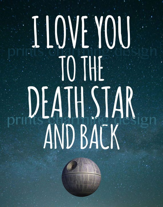 Star Wars Quote | Star Wars Boy | Nursery Decor | I Love You To The Death  Star And Back | Star Wars Home Decor | Star Wars Nursery Decor