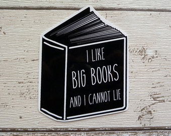 I Like BIG BOOKS and I Cannot Lie, Gloss Vinyl Sticker, Book lover, Literary gift, Bookworm, Bibliophile, Reading, Cute stickers, Reader,