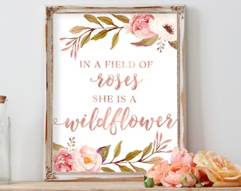 In A Field of Roses She Is A Wildflower Girl Wall Art Floral Flowers Print Floral Decor Nursery Print Wildflower Wall Art Wild Child Art