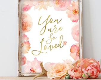 You Are So Loved Nursery Wall Art Print Baby Girl Nursery Pink Gold Nursery Art Watercolor Flowers Floral Nursery Art Light Blush Pink Print