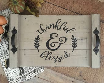 Thankful and Blessed Modern Farmhouse Wooden Serving Tray
