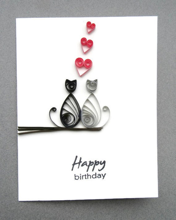 Cat Birthday Card Happy Birthday Card Paper Quilling Card Quilled Card Cat Love Birthday Card Blank Birthday Card Cat Card Cat Love