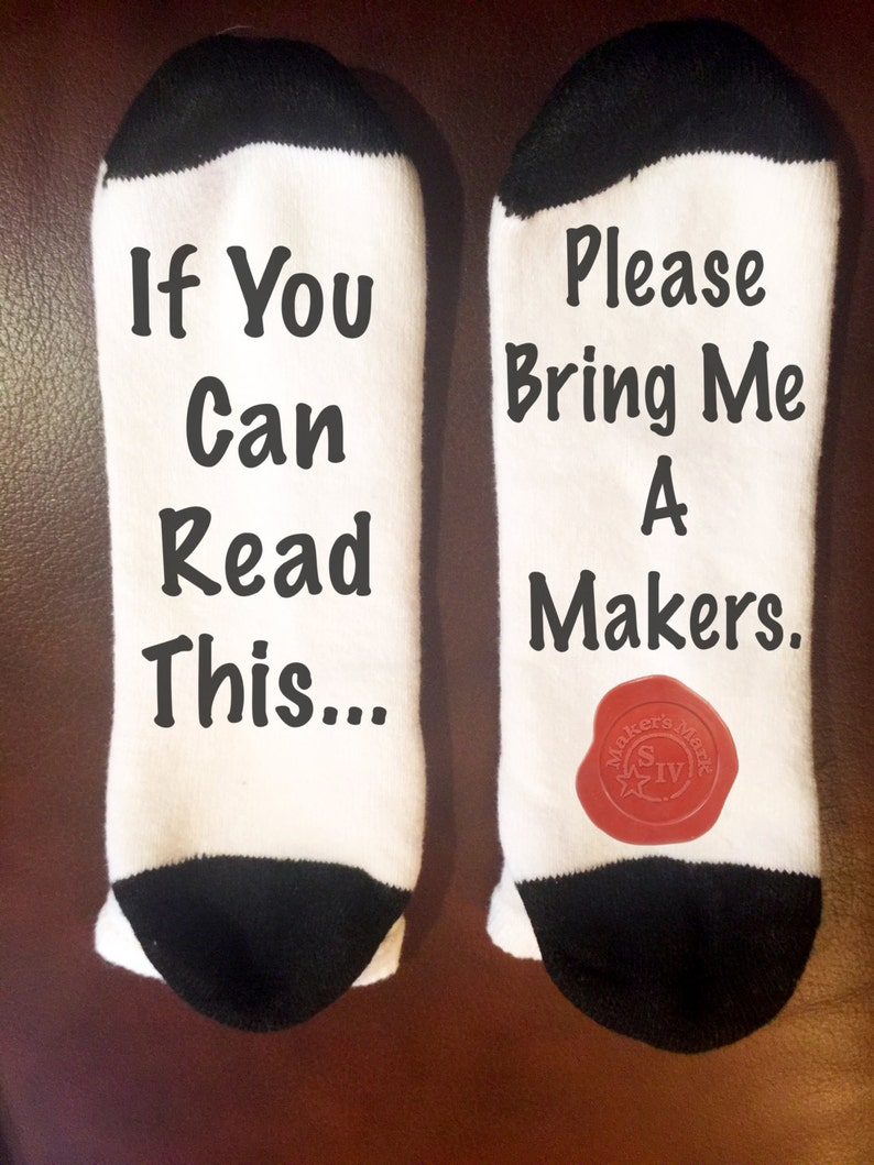 If you can read this bring me a makers Socks | If you can read this socks |  funny christmas gift | Stocking Stuffer | Writing on Socks