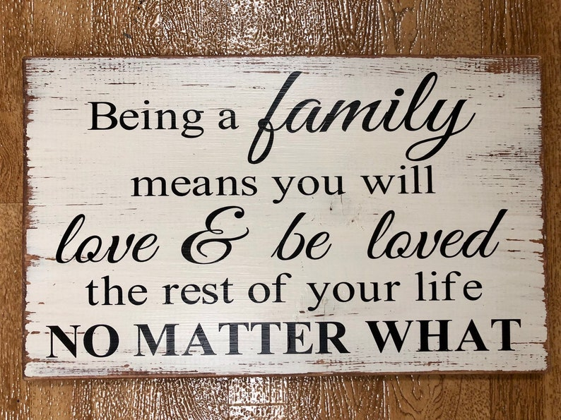 Being a family means you will love /& be loved the rest of your life no matter what distressed wall decor
