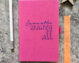 Wants It All Notebook