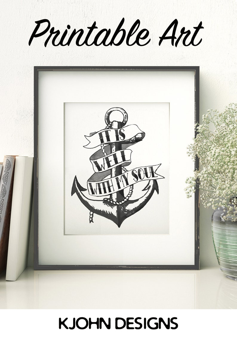 photo regarding It is Well With My Soul Printable identified as It Is Perfectly With My Soul Printable Black and White Hymn Print Anchor Tattoo Artwork Inspirational Quotation Print Electronic Artwork Scripture