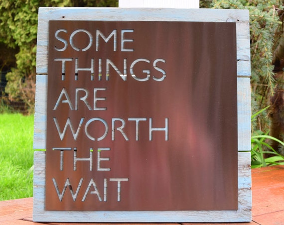 Some Things Are Worth The Wait metal sign | Quote Sign  | Metal Saying Sign | Metal Quote Sign | Baby Shower | Baby Blue, Custom Metal Sign