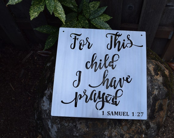 For This Child I Have Prayed Metal Sign  I Samuel Bible Verse   Christian Signs  Nursery Sign   Children's Room  Baby Wall Decor
