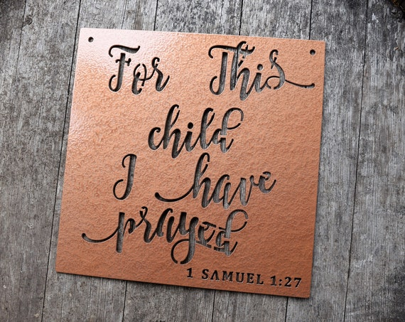 For This Child I Have Prayed Metal Sign| I Samuel Bible Verse | Christian Signs| Nursery Sign | Children's Room| Baby Wall Decor