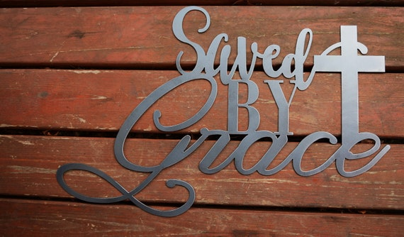 Saved By Grace - Christian sign
