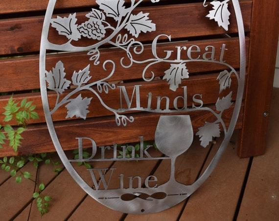 Great Minds Drink Wine metal sign |Vino | Vino sign | wine sign | Vineyard | Cabernet | Chardonnay | Great Minds Drink Alike | Wine Lover