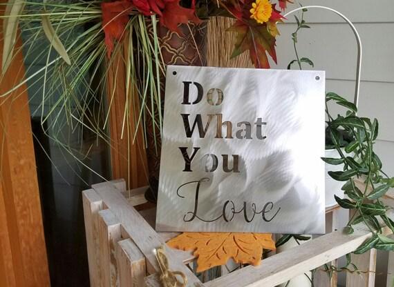 Do What You Love Metal Sign | Wall Decor | Christmas | Custom Metal Art | Vintage Sign | Shabby