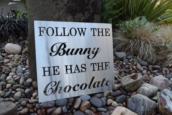 Metal Easter Sign | Easter Bunny | Candy Easter Eggs Spring Flowers | Metal Name Sign | Follow the Bunny He Has the Chocolate