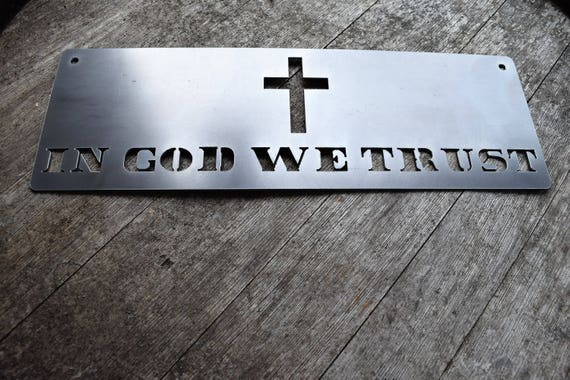 In God We Trust | Custom Metal Sign | Faith Sign | American Sign | Religious Sign | Christian Sign