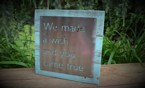 We Made a Wish and You Came True Metal Sign on Wood Backer | Baby Room Sign | Wish Hope Sign | Nursery Sign