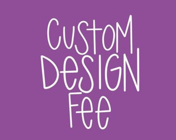 Custom Design Fee . Added Surcharge Fee