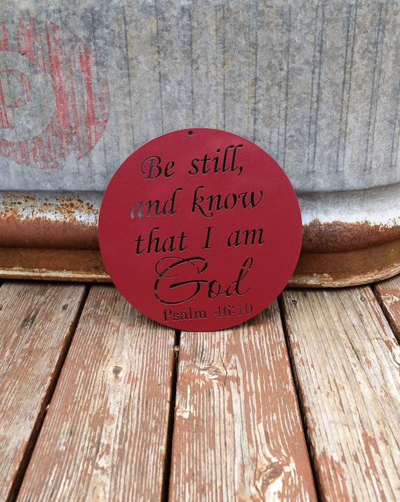 Be Still and Know That I am God | Metal Sign | Christian Sign | Religious Sign | Bible Verse Sign | Faith | Custom Metal Plaque