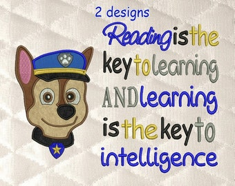 Reading is the key with Paw Patrol Chase Face applique machine embroidery 2  designs 3 sizes 9c6101c9f