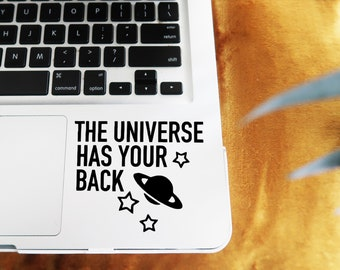 Planet Decal - The Universe Has Your Back - Vinyl Decal - Law Of Attraction - Laptop Decals Phone Decals - Saturn Decal - All Surface Decals