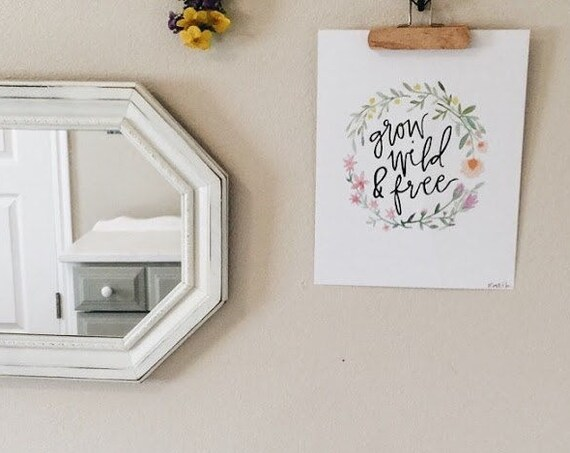 Grow wild and free watercolor with wildflowers print