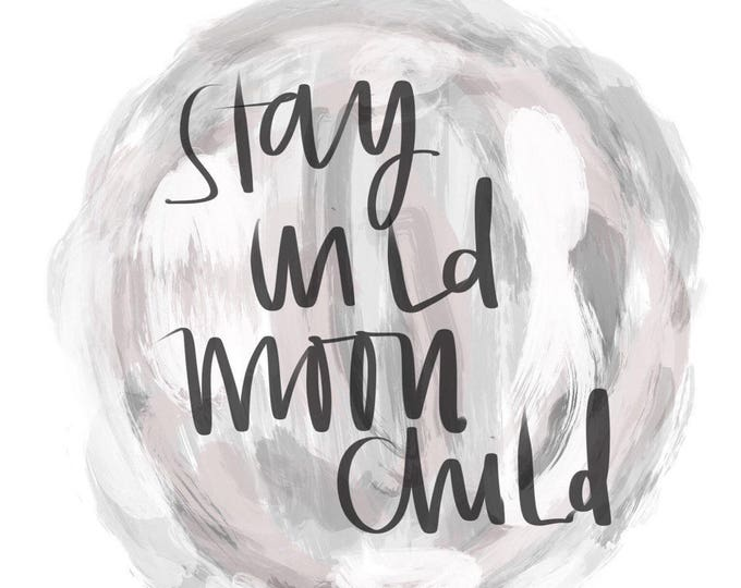 Stay wild moon child digital download