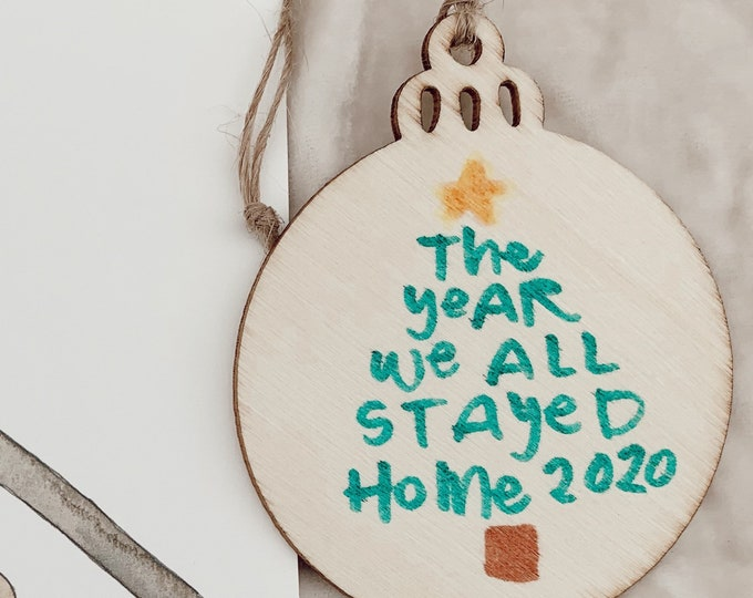 2020 Stayed Home Christmas Ornament
