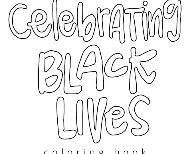 Celebrating Black Lives Coloring Book