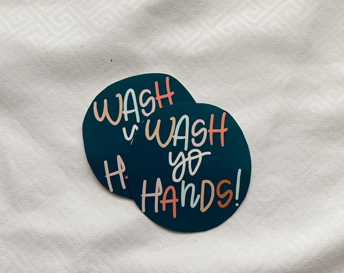 Wash yo hands Sticker