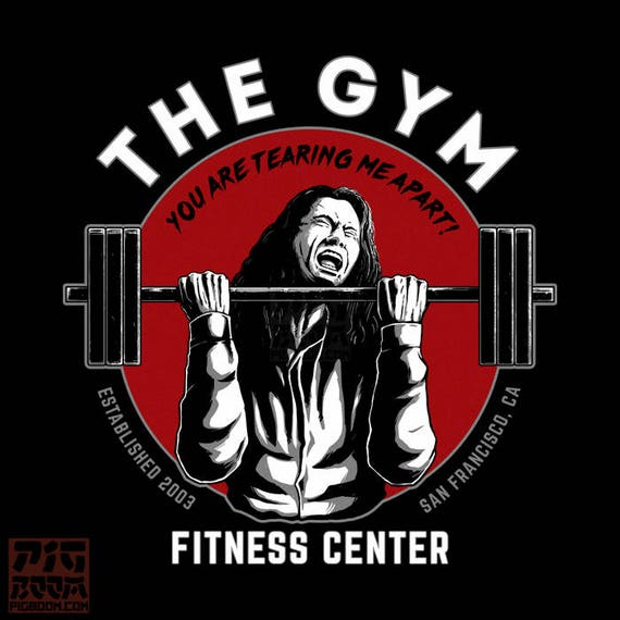 the gym sports fitness you re tearing me apart lisa etsy