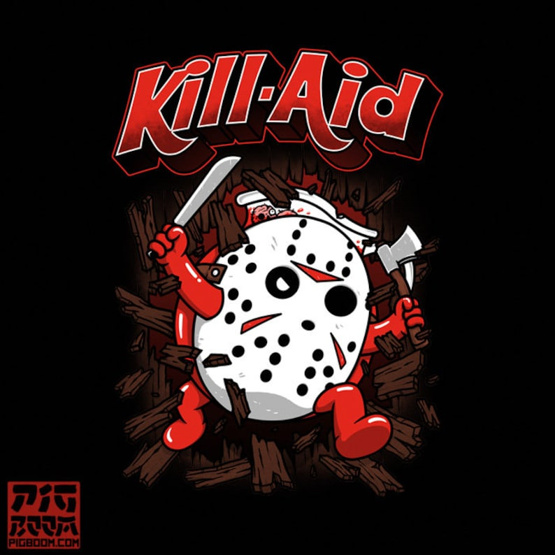 Kill-Aid (Rotten Strawberry Flavor) - Jason Voorhees   Slasher Movie    Friday the 13th Flavored Juice Drink Retro Horror Unisex T-shirt
