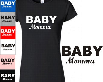 Mommy Shirt, Baby Momma T-Shirt, New Mom Gift, Funny Baby Shower Gift, Cute Momma Shirt Funny Momma ( Customize Momma to any name) 141