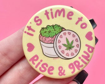 PIN BADGE BUTTON, Rise and Grind Button, Cannabis Aesthetic Round Trendy button Badges, 420 Lover Gifts
